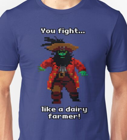 You fight like a dairy farmer!  Unisex T-Shirt