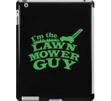 I;m the LAWNMOWER guy! with mower in green iPad Case/Skin