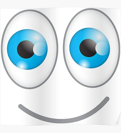 Funny cute wacky BLUE eyes looking with a smile Poster