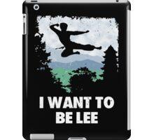 I want to be Lee. iPad Case/Skin