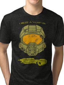 I need a weapon. Tri-blend T-Shirt