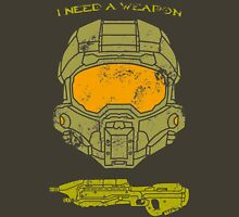 I need a weapon. Unisex T-Shirt