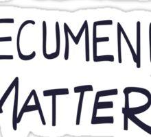 That Would Be An Ecumenical Matter Sticker