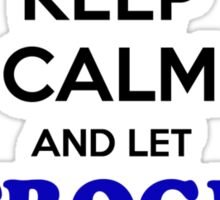 Keep Calm and Let STROGER Handle it Sticker