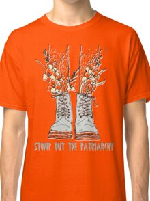 STOMP OUT THE PATRIARCHY Classic T-Shirt
