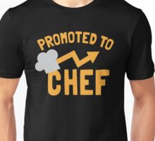 PROMOTED to CHEF with chef's hat  Unisex T-Shirt