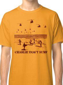 Apocalypse Now Charlie don't surf T-Shirt Classic T-Shirt