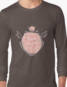 I am super mom Long Sleeve T-Shirt