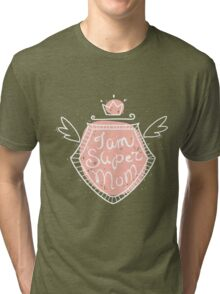 I am super mom Tri-blend T-Shirt