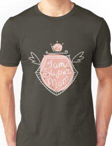 I am super mom Unisex T-Shirt