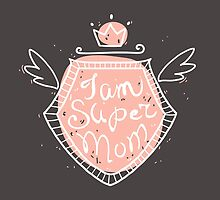 I am super mom by olarty