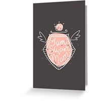 I am super mom Greeting Card