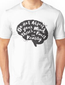 Don't adjust your mind - t shirt, iphone case & more Unisex T-Shirt
