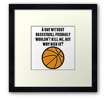 A Day Without Basketball Framed Print