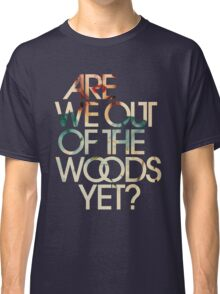 Are We Out Classic T-Shirt