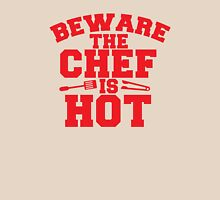 BEWARE the CHEF is HOT! with bbq barbecue tongs! Unisex T-Shirt