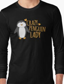 Crazy Penguin Lady  Long Sleeve T-Shirt
