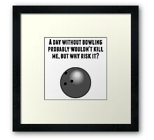 A Day Without Bowling Framed Print