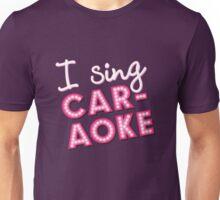 I Sing Caraoke Unisex T-Shirt