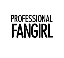 Professional Fangirl - T 2 by stillheaven