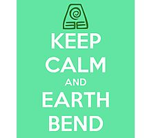Keep Calm and Earth Bend Photographic Print