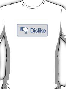 Dislike Button T-Shirt T-Shirt