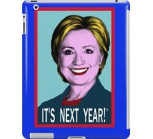 Support Your Favorite Candidate!  iPad Case/Skin