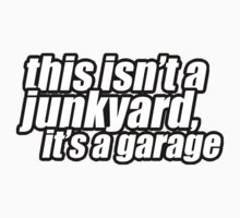 This isn't a junkyard, it's a garage Kids Clothes