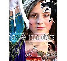 The Feminine Divine Photographic Print