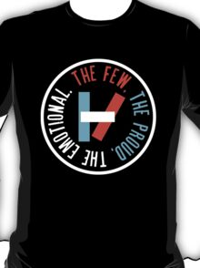 The few, the proud, the emotional. T-Shirt
