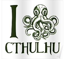 I Squid Cthulhu Poster