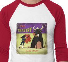 The bravest in the world - Matador Men's Baseball ¾ T-Shirt