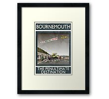 Bournemouth - The Penultimate Destination Framed Print