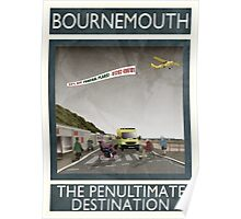 Bournemouth - The Penultimate Destination Poster