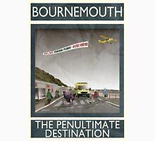 Bournemouth - The Penultimate Destination Unisex T-Shirt