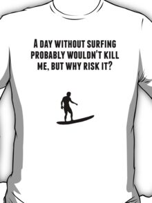 A Day Without Surfing T-Shirt