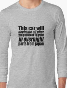 This car will decimate all.... Long Sleeve T-Shirt
