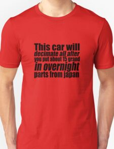 This car will decimate all.... Unisex T-Shirt