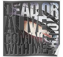 Dead or Alive, You're Coming With Me Poster
