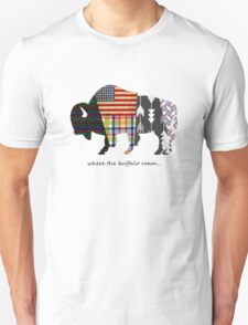Where the Buffalo Roam Unisex T-Shirt