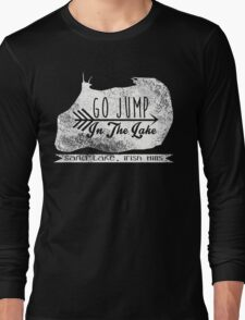 Go Jump In The Lake(White) Long Sleeve T-Shirt
