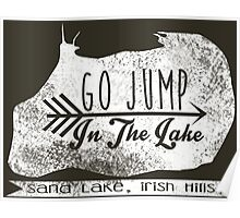 Go Jump In The Lake(White) Poster