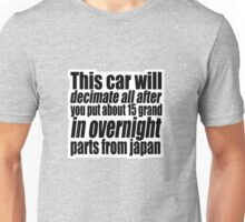 This car will decimate all.... 2 Unisex T-Shirt