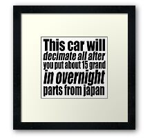 This car will decimate all.... 2 Framed Print