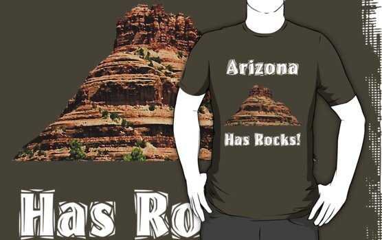 Arizona Has Rocks! by Paul Gitto