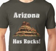Arizona Has Rocks! Unisex T-Shirt