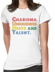 Charisma, Uniqueness, Nerve and Talent [Rupaul's Drag Race] Womens Fitted T-Shirt
