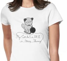 My Cat Has A Ph.D in String Theory Womens Fitted T-Shirt