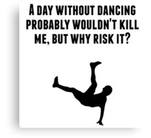 A Day Without Dancing Canvas Print