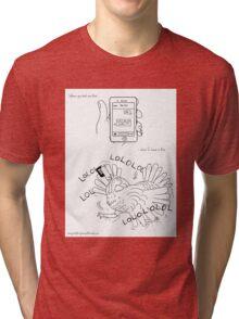 Too Many LOLs Tri-blend T-Shirt